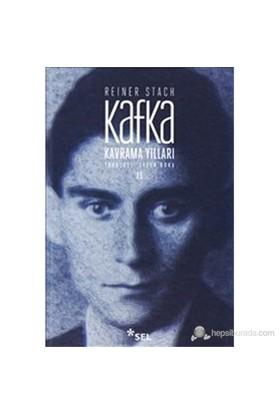 Kavrama Yılları 2. Cilt (Kafka-Die Jahre Der Erkenntnis)-Reiner Stach