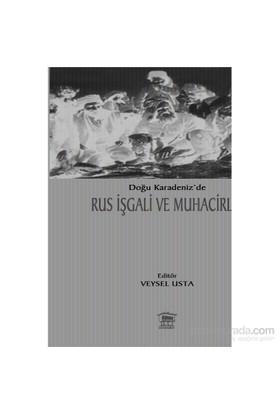 Doğu Karadeniz'De Rus İşgali Ve Muhacirlik - Veysel Usta