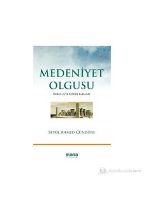 Medeniyet Olgusu-Betül Ahmed Cündiyye