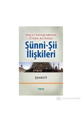 Haçlı Savaşlarının Etkisi Altında Sünni - Şii İlişkileri-Muhammed B.Muhtar Eş-Şankıtî