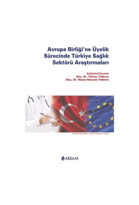 Avrupa Birliği'Ne Üyelik Sürecinde Türkiye Sağlık Sektörü Araştırmalar-Hasan Hüseyin Yıldırım