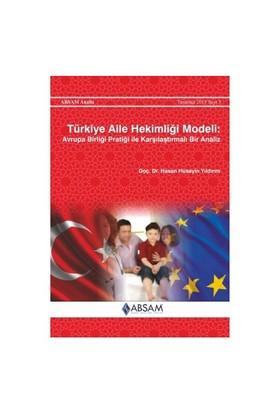Türkiye Aile Hekimliği Modeli: Avrupa Birliği Pratiği İle Karşılaştırmalı Bir Analiz-Hasan Hüseyin Yıldırım