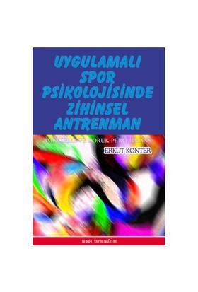 Uygulamalı Spor Psikolojisinde Zihinsel Antrenman-Erkut Konter