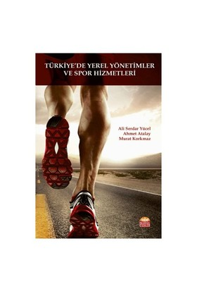 Türkiye'De Yerel Yönetimler Ve Spor Hizmetleri-Murat Korkmaz