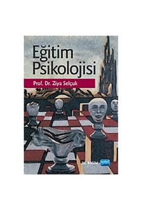 Eğitim Psikolojisi (Ziya Selçuk) - Ziya Selçuk