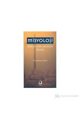 Misyoloji Hıristiyan Misyon Bilimi - Süleyman Turan