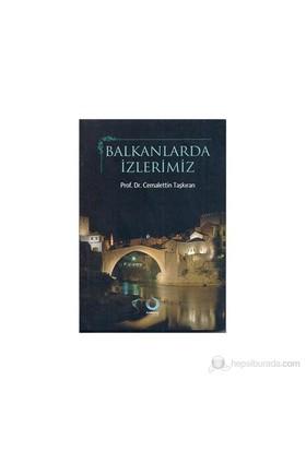 Balkanlarda İzlerimiz-Cemalettin Taşkıran