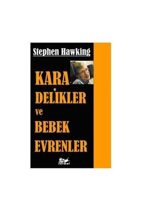 Kara Delikler Ve Bebek Evrenler - Stephen W. Hawking