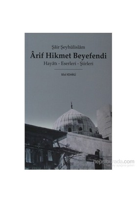 Arif Hikmet Beyefendi-Bilal Kemikli