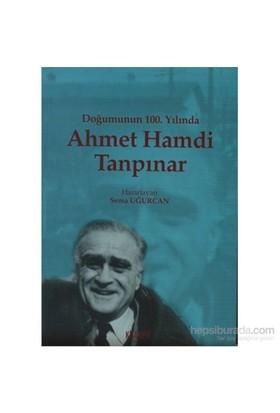 Doğumunun 100. Yılında Ahmet Hamdi Tanpınar-Sema Uğurcan
