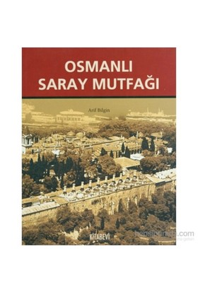 Osmanlı Saray Mutfağı (1453-1650) - Arif Bilgin