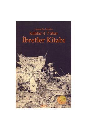Kitabu'-L İ'Tibar - İbretler Kitabı-Üsame İbn Münkız