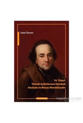18. Yüzyılda Yahudi Aydınlanma Hareketi - Haskala Ve Moses Mendelssohn-Seda Özmen