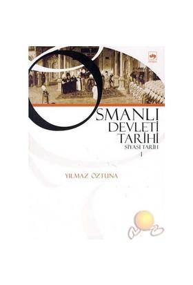 Osmanlı Devleti Tarihi - 1 - Siyasi Tarih