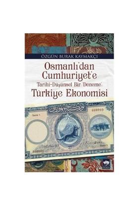 Osmanlıdan Cumhuriyete Tarihi: Düşünsel Bir Deneme Türkiye Ekonomisi