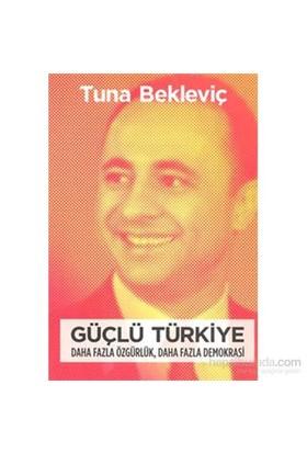 Güçlü Türkiye - Daha Fazla Özgürlük, Daha Fazla Demokrasi-Tuna Bekleviç