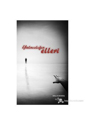Yalnızlığın Elleri-Abbas Karakuş