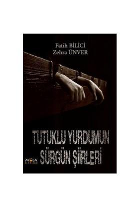 Tutuklu Yurdumun Sürgün Şiirleri-Zehra Ünver