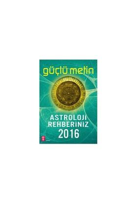 Astroloji Rehberiniz 2016-Güçlü Metin