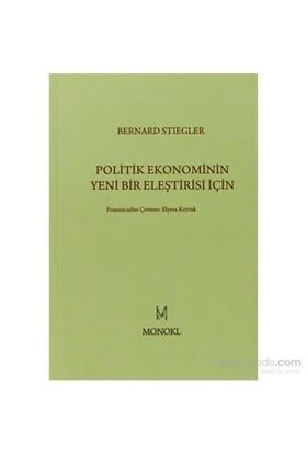 Politik Ekonominin Yeni Bir Eleştirisi İçin-Bernard Stiegler