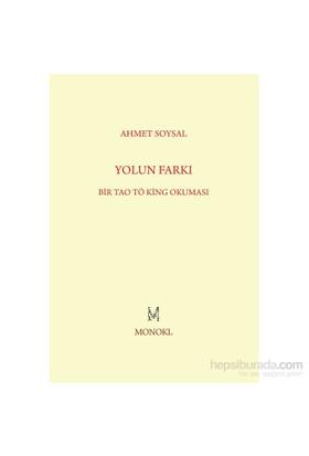 Yolun Farkı: Bir Tao Tö King Okuması-Ahmet Soysal