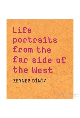 Life Portraits From The Far Side Of The West-Zeynep Diniz