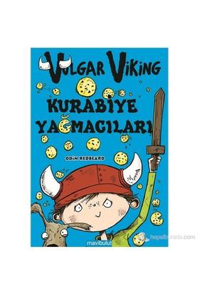 Vulgar Viking Kurabiye Yağmacıları-Odin Redbeard