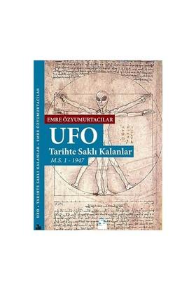 Ufo: Tarihte Saklı Kalanlar-Emre Özyumurtacılar