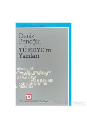 Türkiye''M Yazıları-Deniz Banoğlu