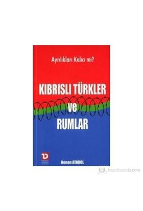 Kıbrıslı Türkler Ve Rumlar-Kenan Atabay