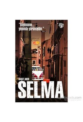 Selma - « Düşünsene... Yanımda Yürümüştün »-Raşit Aker
