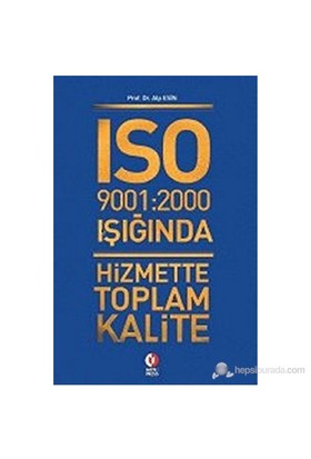 Iso 9001: 2000 Işığında Hizmette Toplam Kalite-Alp Esin