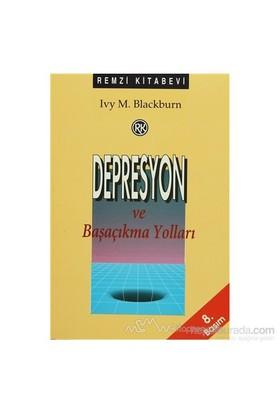 Depresyon Ve Başaçıkma Yolları-Ivy M. Blackburn