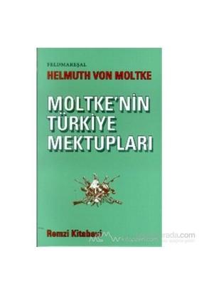 Moltke'Nin Türkiye Mektupları-Helmuth Von Moltke