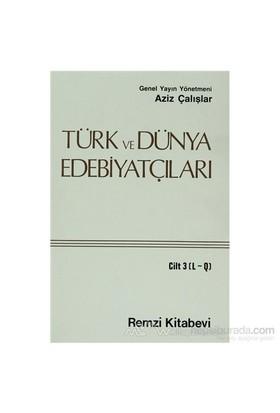 Türk Ve Dünya Edebiyatçıları Cilt: 3 (L-Q)-Aziz Çalışlar