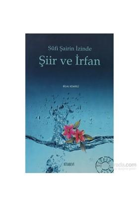 Sufi Şairin İzinde Şiir Ve İrfan-Bilal Kemikli