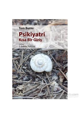 Psikiyatri: Kısa Bir Giriş-Tom Burns