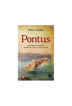 Pontus (Antikçağ'Dan Günümüze Karadeniz'İn Etnik Ve Siyasi Tarihi)-Özhan Öztürk