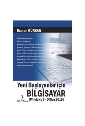 Yeni Başlayanlar için Bilgisayar (Windows 7 – Office 2010) - Osman Gürkan