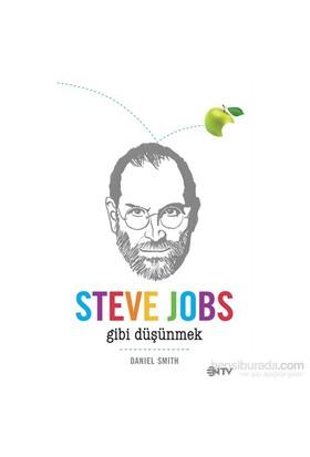 Steve Jobs Gibi Düşünmek - Daniel Smith