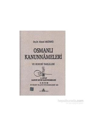 Osmanlı Kanunnameleri Ve Hukuki Tahlilleri Cilt: 6-Ahmed Akgündüz