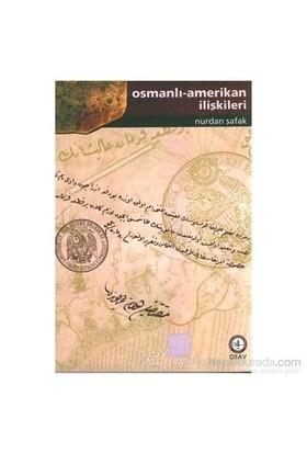 Osmanlı - Amerikan İlişkileri-Nurdan Şafak