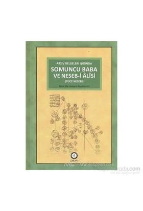 Arşiv Belgeleri Işığında Somuncu Baba Ve Neseb-İ Alisi (Ciltli)-Ahmed Akgündüz