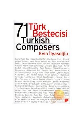 71 TÜRK BESTECİSİ - 71 TURKISH COMPOSERS