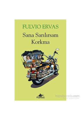 Sana Sarılırsam Korkma-Fulvio Ervas