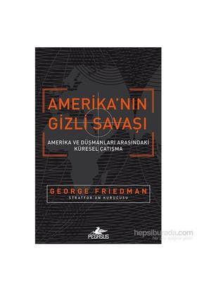 Amerika'Nın Gizli Savaşı-George Friedman