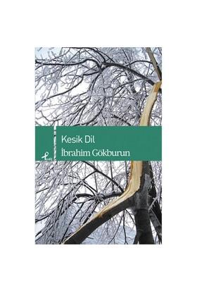 Kesik Dil-İbrahim Gökburun