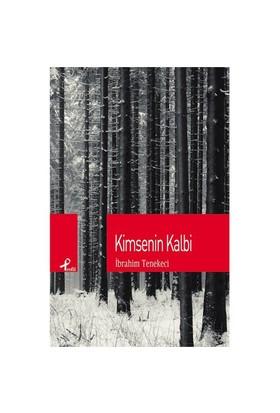 Kimsenin Kalbi-İbrahim Tenekeci
