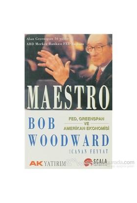 Maestro Fed, Greenspan Ve Amerikan Ekonomisi-Bob Woodward