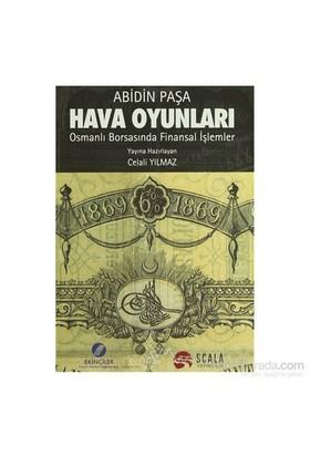 Hava Oyunları - Abidin Paşa